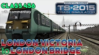 Train Simulator 2015 Lets Play | Class 456: London Victoria to London Bridge(The South London Network for Train Simulator 2015 is finally out, and I quickly dive into a class 456 (southern) to drive it from London Victoria to London Bridge, ..., 2014-11-13T22:56:55.000Z)