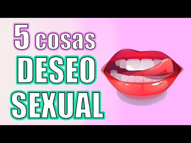 5 Cosas que NO sabes sobre el Deseo Sexual