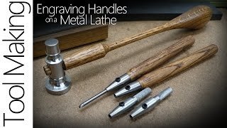 Making Hand Engraving Tools on a Metal Lathe - The Handle