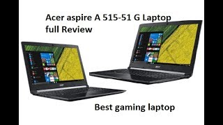 Acer aspire a515-51g laptop latest 2017 full review
