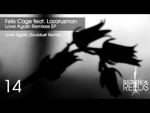 Felix Cage - Love Again (Souldust Remix)