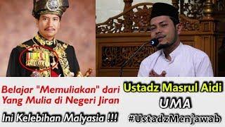 USTADZ MENJAWAB || Belajar Memuliakan dari Yang Mulia di Malaysia  || USTADZ MASRUL AIDI