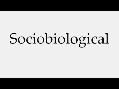 How to Pronounce Sociobiological
