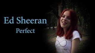 Perfect - Ed Sheeran; By Andrei Cerbu & Andreea Munteanu