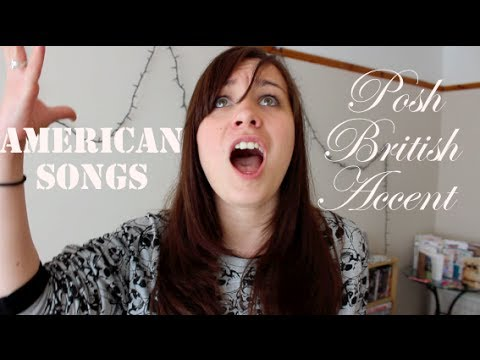 American Songs In A Posh British Accent