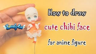 120】How to draw cute face for anime figure┃Voice Explain Tutorial【Lovely4u】