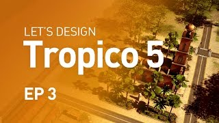 Let's Design Tropico 5 - EP 3 - World of Wars