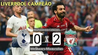 É CAMPEÃO Tottenham 0 x 2 Liverpool - Melhores Momentos - Final - 01/06/2019