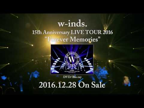 """DVD / Blu-ray「w-inds. 15th Anniversary LIVE TOUR 2016 """"Forever Memories""""」[TRAILER]"""