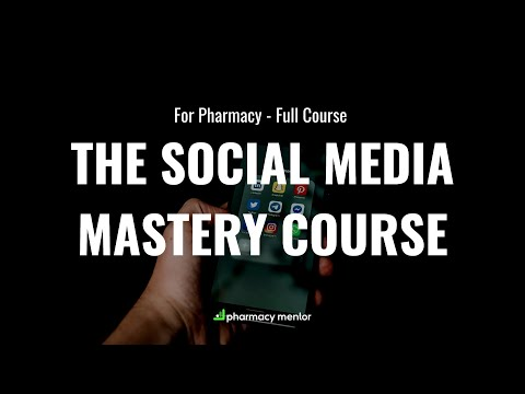 The Pharmacy and Social Media Mastery Course