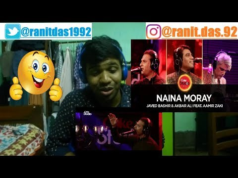 Javed Bashir & Akbar Ali feat. Aamir Zaki-Naina Moray|Coke Studio Season 10|Reaction & Thoughts