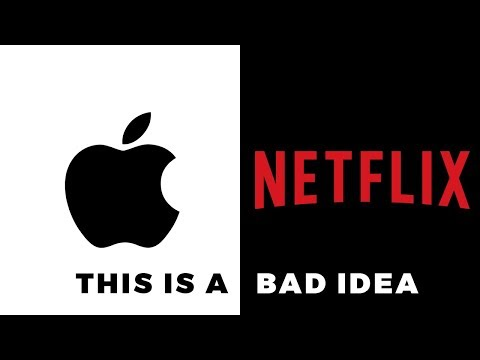 Apple Buying Netflix? This would be a TERRIBLE Idea.