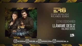 3. Llámame Desliz - Elder Dayan Diaz & Rolando Ochoa (Cover Audio)