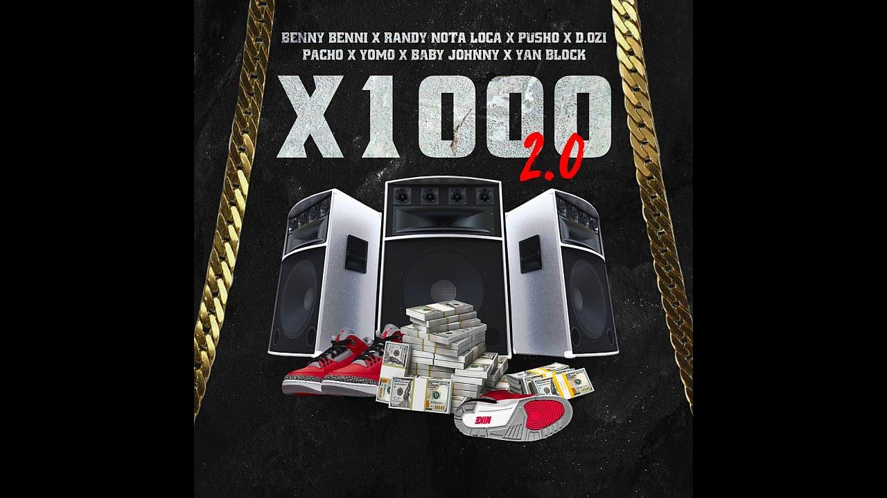 Benny Benni ❌ Randy ❌ Pusho ❌ D.OZi ❌ Pacho ❌ Yomo ❌ Baby Johnny ❌ Yan Block - X1000 (2.0)