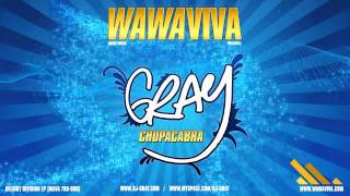 DJ Gray - Chupacabra (WAVA 789-009)