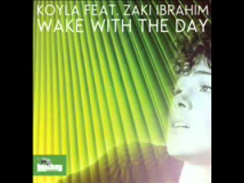 Koyla Feat. Zaki Ibrahim - Wake With The Day (Boddhi Satva Afriki Soul Mix)