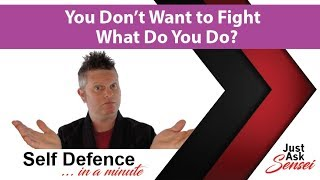 You Don't Want to Fight What Do You Do? Self Defence in a Minute Ep1 at Just Ask Sensei