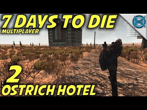 "7 Days to Die -Ep. 2- ""Ostrich Hotel"" -Multiplayer w/GameEdged Let's Play- Alpha 15 (S15)"