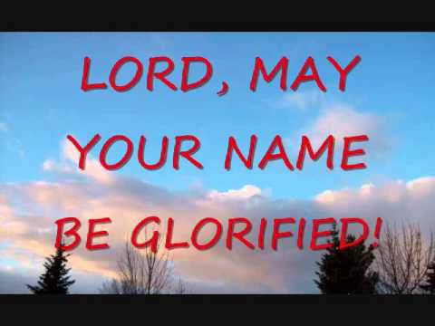 Image result for Let the Lord be glorified