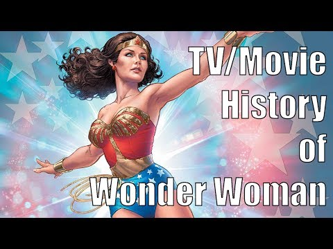 The TV/Movie History of Wonder Woman (1967-2017)