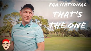 PGA NATIONAL PART 6 - THAT'S THE ONE