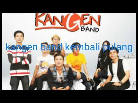 Kangen band kembali pulang full lagu
