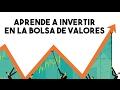 APRENDE A INVERTIR EN LA BOLSA DE VALORES | MÉTODOS, LIBROS Y CURSOS
