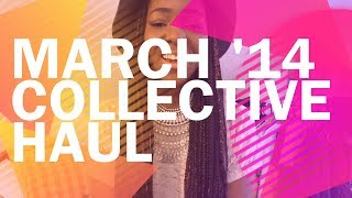 HAUL | March 2014 Collective Haul Thumbnail