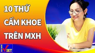 Người Khôn Ngoan không bao giờ Khoe 10 thứ này lên mạng xã hội - Góc Nhìn Việt