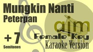 Peterpan - Mungkin Nanti (Female Key, Plus 7 Semitones) Karaoke Version | Ayjeeme Karaoke