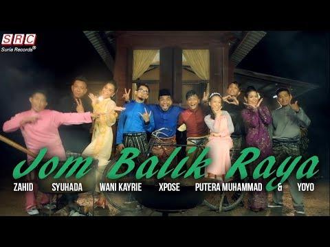 Zahid, Syuhada, Wani Kayrie, Xpose, Putera Muhammad & Yoyo - Jom Balik Raya (Official Music Video)