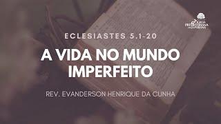Culto 20/12/2020 - A vida no mundo imperfeito