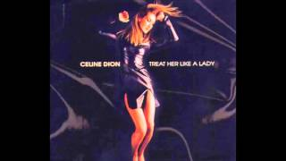 Celine Dion - Treat Her Like a Lady (Ric Wake Club Mix)