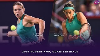Simona Halep vs. Caroline Garcia | 2018 Rogers Cup Quarterfinals | WTA Highlights