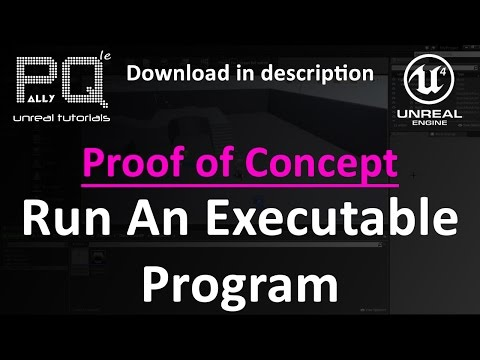 Unreal Engine 4 Proof of Concept - Run An Executable Program