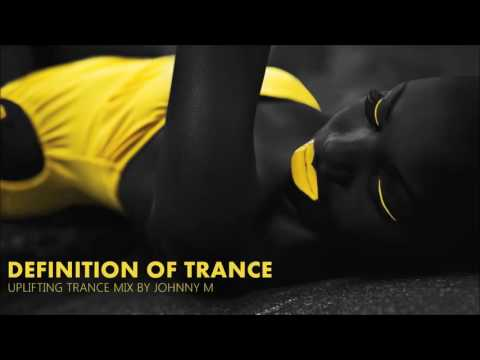 Definition Of Trance | Best Of Emotional Uplifting Trance Music