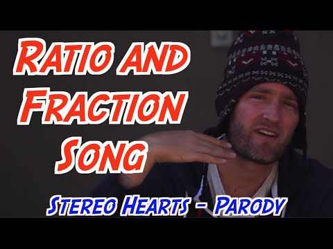 The Ratio And Fraction Song, (Stereo Hearts) Remix - Math Song