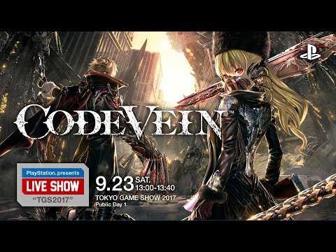 """PlayStation® presents LIVE SHOW """"TGS2017"""" 『CODE VEIN』"""