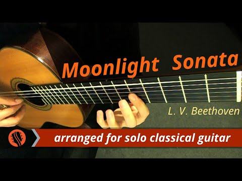 Moonlight Sonata, No. 14, mvt. 1, Adagio (Guitar Transcription) - Ludwig van Beethoven