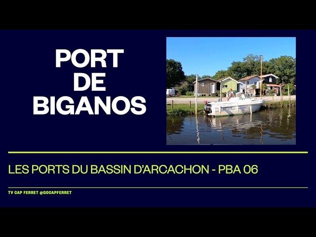 PBA 05 Le Port de Biganos Visite des Ports du Bassin d'Arcachon depuis le Cap Ferret
