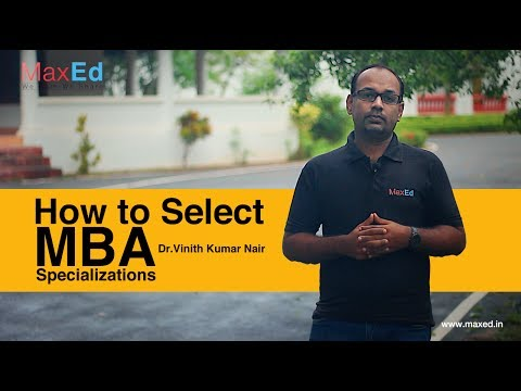 How To Select A Specialization In An MBA Program?