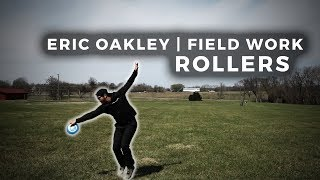Disc Golf Tips With Eric Oakley | Field Work | Rollers