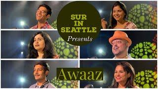 Sur in Seattle Original - Awaaz Ft. Rohit Batra