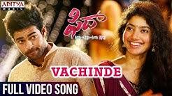 Vachinde Full Video Song    Fidaa Full Video Songs    Varun Tej, Sai Pallavi    Sekhar Kammula