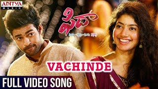 Vachinde Full Song || Fidaa Full Songs || Varun Tej, Sai Pallavi || Sekhar Kammula