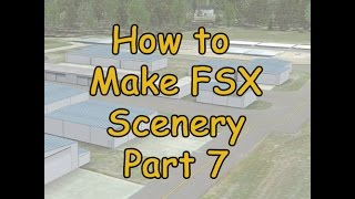 How To: Make FSX Scenery (exporting 3d objects)