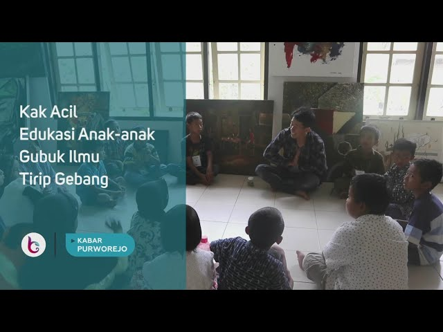 Kak Acil Edukasi Anak-anak Gubuk Ilmu Tirip Gebang