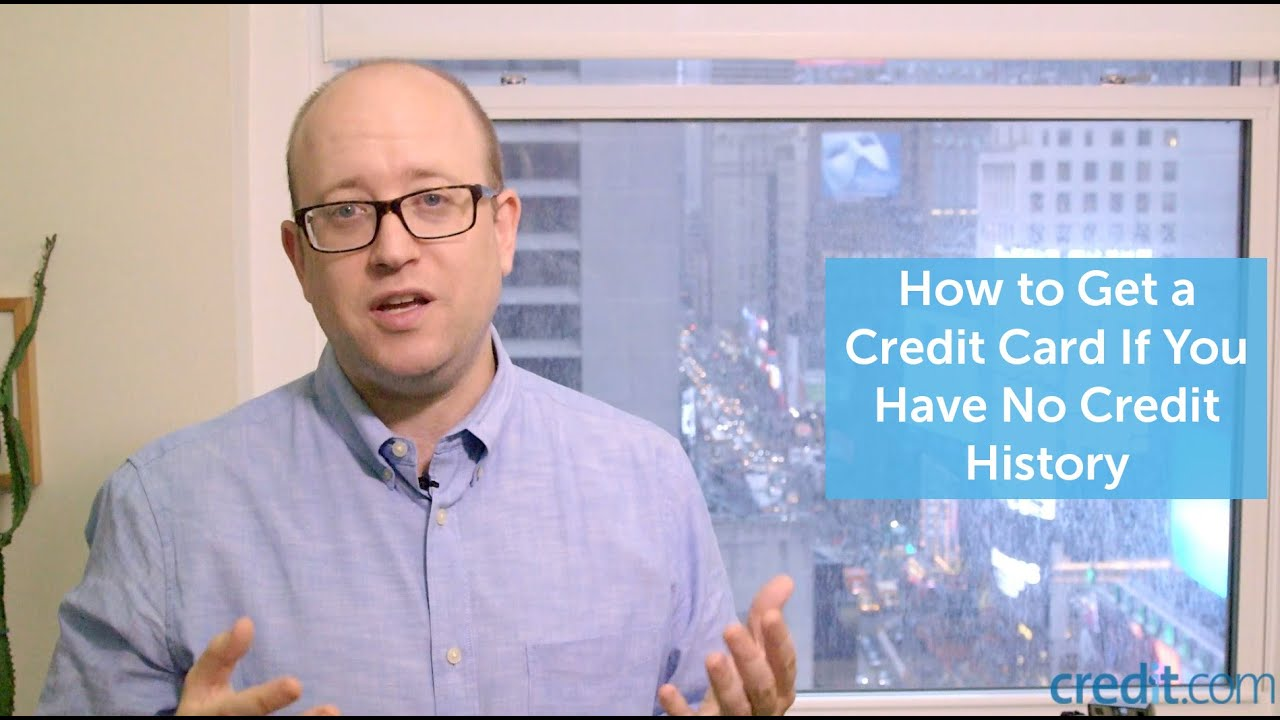 how to a credit card if you have no credit history youtube