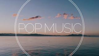 Inspiring Pop Music For Videos