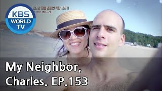 My Neighbor, Charles | 이웃집 찰스 Ep.153 / The cooking Spanish man, Edgar! [ENG/2018.08.23]